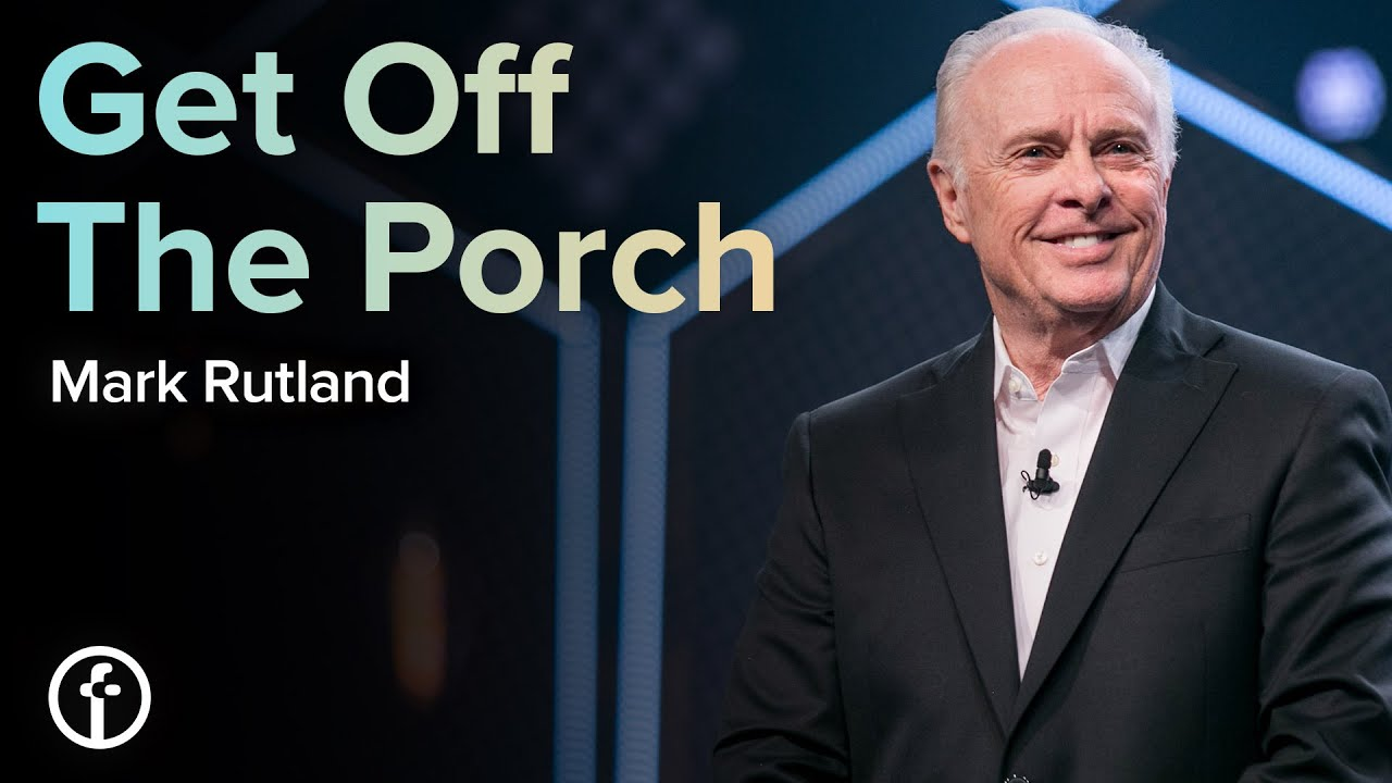 Get Off The Porch by Dr. Mark Rutland