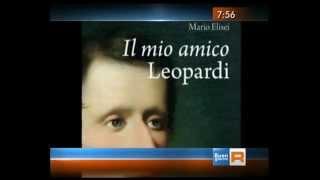 """""""Il mio amico Leopardi"""" di Mario Elisei presentato nella rubrica """"Buongiorno Regione"""" (RAI3)"""