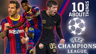 10 THINGS ABOUT THE CHAMPIONS LEAGUE ?