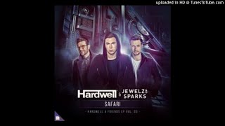 Hardwell x Jewelz and Sparks - Safari (Extended Mix)