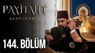 Payitaht Abdulhamid episode 144 with English subtitles Full HD