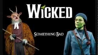 Wicked - Something Bad Lyrics