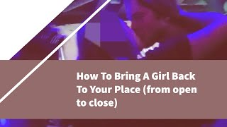 How To Pull A Girl On A Night Out (I Used These 4 Tips To Bring Over 100 Women Home With Me)