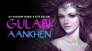 Gulabi Aankhen | DJ Shadow Dubai X Atif Aslam | Mohammed Rafi Tribute
