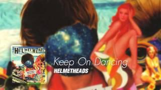Keep On Dancing - Helmetheads