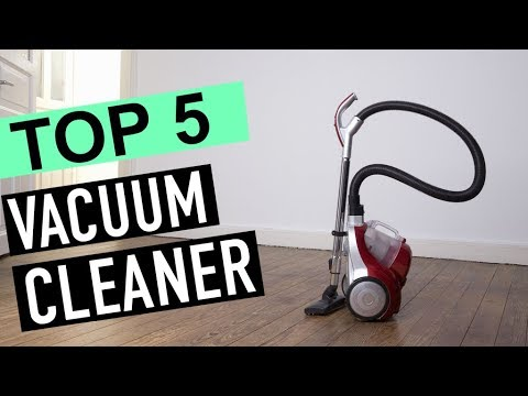 BEST 5: Vacuum Cleaner 2018