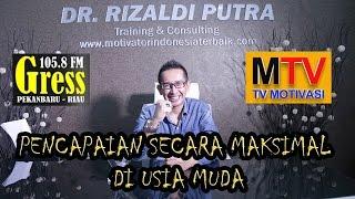 Dr. Rizaldi Putra, MBA - Motivasi Sukses - Tema/Pencapaian Secara Maksimal Diusia Muda