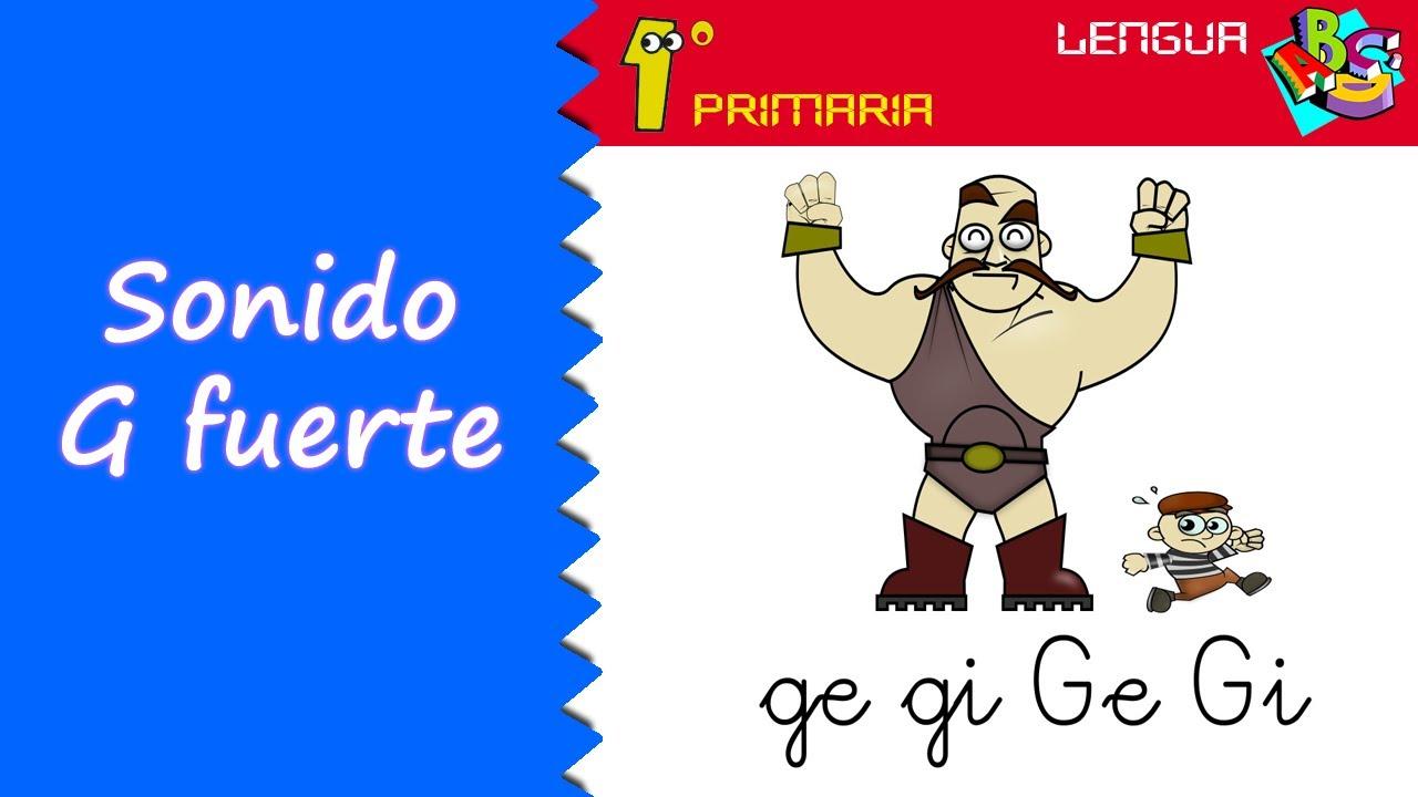 Lengua Castellana. 1º Primaria. Tema 5: Sonido G fuerte