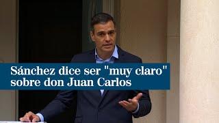 """Sánchez dice ser """"muy claro"""" sobre don Juan Carlos y evita nuevos comentarios"""