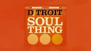 D/troit - Soul Thing