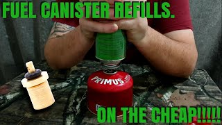 Refill Your Empty Fuel Canister On The Cheap! Easy Hack, Cost Effective!!