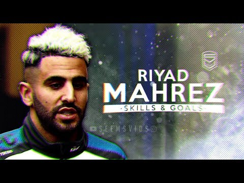 Riyad Mahrez 2018-2019 • BeSt AlGeRiAn PlaYeR ? ▪ Skills & Goals HD