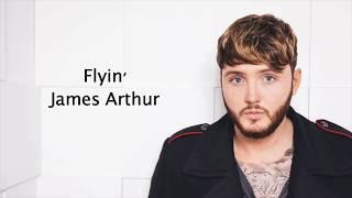 Flyin' - James Arthur {Lyrics}