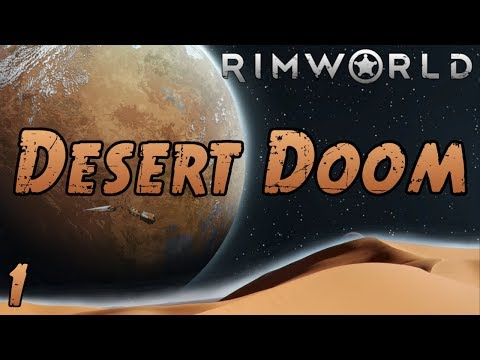 Rimworld: Desert Doom - Part 1: Dust. Wind. Dude.