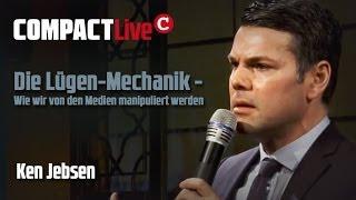Ken Jebsen – Die Lügen-Mechanik der Massenmedien