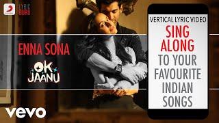 Enna Sona - OK Jaanu Official Bollywood Lyrics   - YouTube