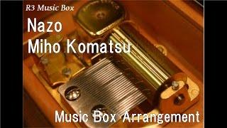 Nazo/Miho Komatsu [Music Box] (Anime 'Case Closed (Detective Conan)' OP)