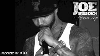Joe Budden - Givin' Up Produced By KTO (2012)