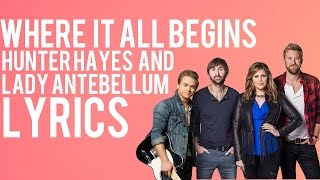Hunter Hayes - Where It All Begins (Feat. Lady Antebellum) - Lyrics - 2015 - High Quality Mp3