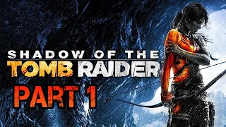 Shadow of the Tomb Raider ???? ► Part 1◄ HD Gameplay (Deutsch) [ohne Kommentar]