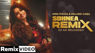 Sohnea (Remix)| Miss Pooja Ft Millind Gaba | DJ AD RELOADED | SUNIX THAKOR | Latest Punjabi Song2020