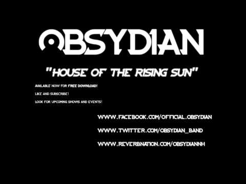 House of the Rising Sun - Obsydian