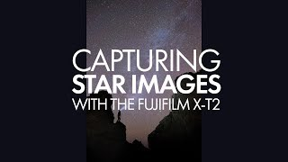 "Video of the month - ""Shooting Star Images with the Fuji X-T2"""