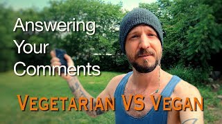 """Responding To Comments: """"Why I'm Vegetarian and NOT Vegan"""""""
