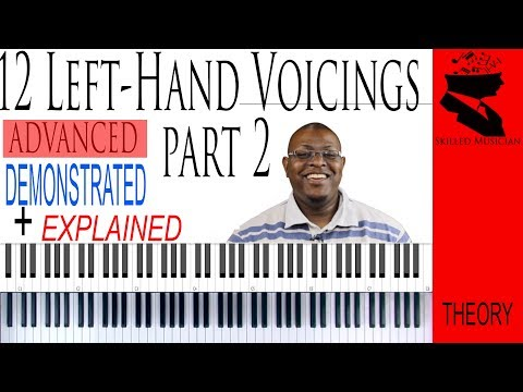 12 Left Hand Voicings (Part 2) | Demonstrated & Explained | ADVANCED