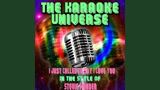 I Just Called to Say I Love You (Karaoke Version) (In the Style of Stevie Wonder)