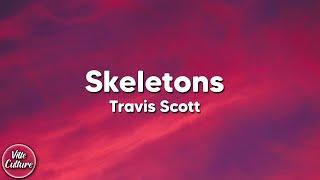 Travis Scott - SKELETONS (Lyrics)