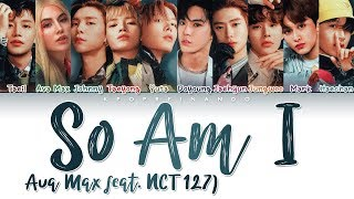 """Ava Max   """"So Am I"""" (feat. NCT 127) (Color Coded Han