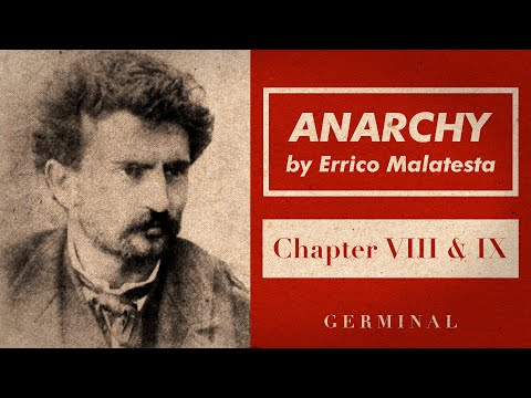 A Companion to Errico Malatesta's Anarchy: Chapter VIII & IX