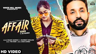 Affair (Remix) | Baani Sandhu | Dilpreet Dhillon | DJ Kamra | Remix 2020 | White Hill Music