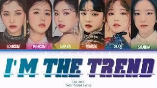 (G)-IDLE ((여자)아이들) - I'm The Trend Lyrics (Han/Rom/Eng/Color Coded/Lyrics/가사) | bingsoosh