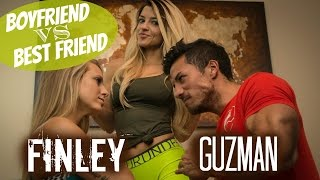 BOYFRIEND VS BEST FRIEND | GUZMAN VS FINLEY