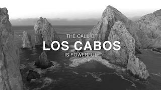 The Call of Los Cabos is Powerful