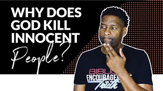 Why Does God Kill Innocent People in the Old Testament?