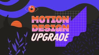 Motion Design Upgrade (NEW Course Trailer)