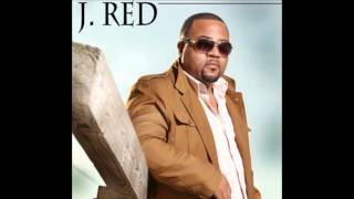 """MY GOOD THANG""   J. RED, New Release!"