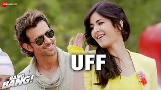Uff - Song Video - Bang Bang