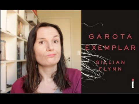 Garota Exemplar (Gillian Flynn) + O que é um livro bom? | Tatiana Feltrin