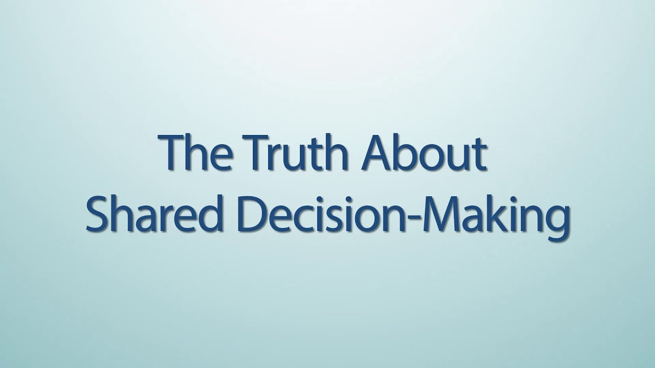 Still image from the The Truth About Shared Decision-Making YouTube video