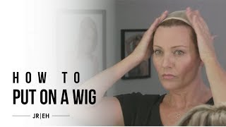 HOW-TO: Put On a Wig (with or without hair)