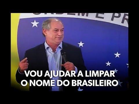 Ciro vai ajudar a limpar o nome do brasileiro