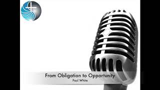 From Obligation to Opportunity