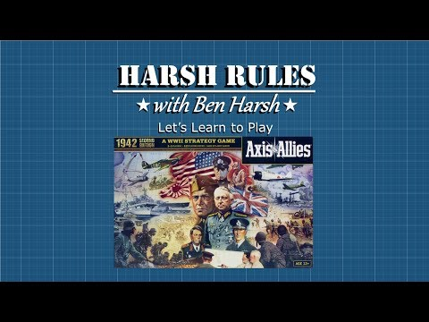 Harsh Rules - Let's Learn to Play Axis & Allies: 1942 - 2nd Edition