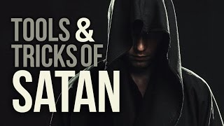 THE ARMY OF SATAN - PART 3 - Tools and Tricks of Satan