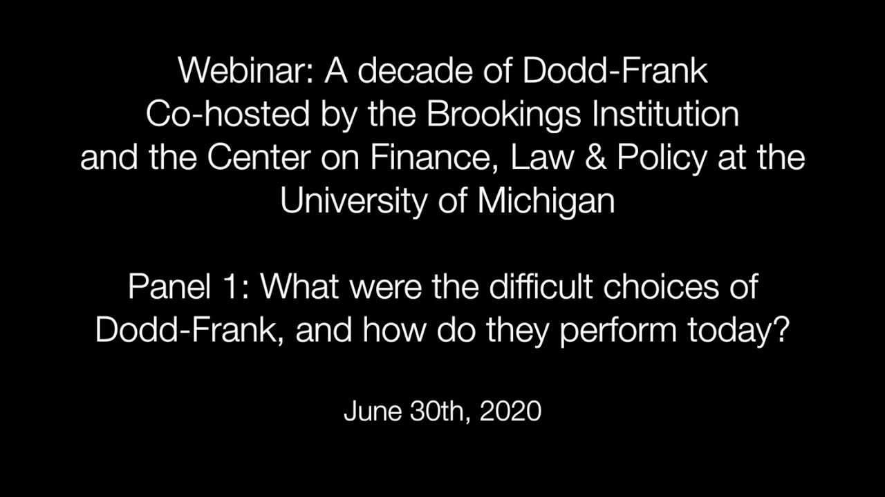 Panel 1: What were the difficult choices of Dodd-Frank, and how do they perform today?