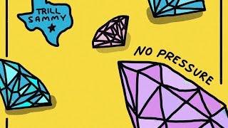 Trill Sammy - No Pressure